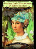 Fearless Girls, Wise Women & Beloved Sisters: Heroines in Folktales from Around the World
