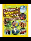 The Ultimate Adventure Atlas of Earth: Maps, Games, Activities, and More for Hours of Extreme Fun!