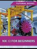 NX 12 For Beginners