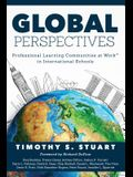 Global Perspectives: Professional Learning Communities in International Schools (Fully Institutionalize Behaviors Consistent with Plc Expec