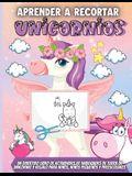Aprender A Recortar Unicornios: Un divertido libro de actividades para mejorar la habilidad con las tijeras