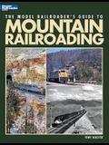 The Model Railroader's Guide to Mountain Railroading