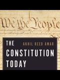 The Constitution Today Lib/E: Timeless Lessons for the Issues of Our Era