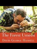 The Forest Unseen Lib/E: A Year's Watch in Nature
