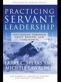 Practicing Servant-Leadership: Succeeding Through Trust, Bravery, and Forgiveness