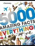 Discovery 5000 Amazing Facts: Incredible But True Facts about Everything!