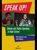 Speak Up!: Debate and Public Speaking in High School
