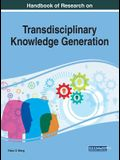 Handbook of Research on Transdisciplinary Knowledge Generation