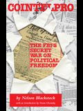 Cointelpro: The Fbi's Secret War on Political Freedom
