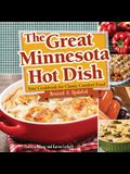 The Great Minnesota Hot Dish: Your Cookbook for Classic Comfort Food