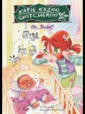 Oh, Baby! (Katie Kazoo, Switcheroo (Hardcover))