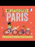 My Little Cities: Paris: (Board Books for Toddlers, Travel Books for Kids, City Children's Books)