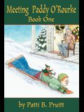 Meeting Paddy O'Rourke: Book One
