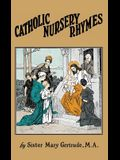 Catholic Nursery Rhymes: A Life of our Blessed Lord in Verse for Young Children