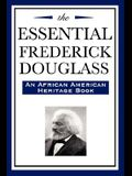 The Essential Frederick Douglass (an African American Heritage Book)