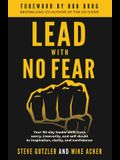 Lead With No Fear: Your 90-day leader shift from worry, insecurity, and self-doubt to inspiration, clarity, and confidence