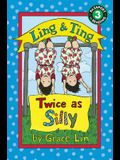 Ling & Ting: Twice as Silly (Passport to Reading, Level 3)
