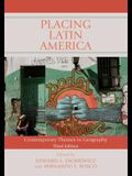 Placing Latin America: Contemporary Themes in Geography, Third Edition