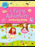 A Fairy Adventure Sticker & Activity Book