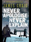 Never Apologise, Never Explain (Inspector Carlyle)