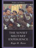 The Soviet Military Experience: A History of the Soviet Army, 1917-1991