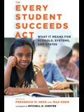 The Every Student Succeeds Act: What It Means for Schools, Systems, and States