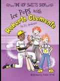 Ice Pops with Roberto Clemente