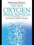 The New Oxygen Prescription: The Miracle of Oxidative Therapies