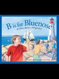 B Is for Bluenose: A Nova Scotia Alphabet