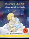 Sleep Tight, Little Wolf - Lijepo spavaj, mali vuče (English - Croatian): Bilingual children's picture book with audiobook for download