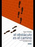 El Obstáculo Es el Camino: El Arte Inmemorial de Convertir las Pruebas en Triunfo