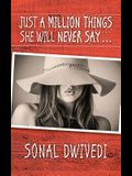 Just a Million Things She Will Never Say . . .