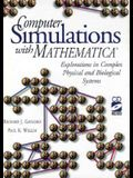Computer Simulations with Mathematica (R): Explorations in Complex Physical and Biological Systems