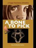 A Bone to Pick: A Peggy Henderson Adventure