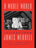 A Whole World: Letters from James Merrill