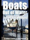 Boats Out of Water: How to haul out without breaking the bank or your boat!
