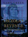 Osceola's Revenge: The Phenomena of Indian Casinos