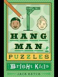Hangman Puzzles for Bright Kids, Volume 6