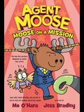 Agent Moose: Moose on a Mission