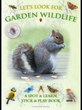 Let's Look for Garden Wildlife: A Spot & Learn, Stick & Play Book