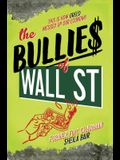 The Bullies of Wall Street: This Is How Greed Messed Up Our Economy