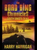 The Road King Chronicles: South Dakota Dead