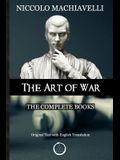 Niccolo Machiavelli - The Art of War: The Complete Books: The Original Text with English Translation