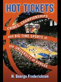 Hot Tickets: Crimes, Championships and Big Time Sports at the University of Kansas