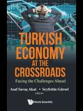 Turkish Economy at the Crossroads: Facing the Challenges Ahead