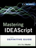 Mastering Ideascript, with Website: The Definitive Guide