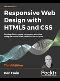 Responsive Web Design with HTML5 and CSS, Third Edition: Develop future-proof responsive websites using the latest HTML5 and CSS techniques
