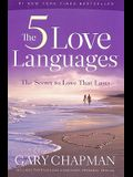 The 5 Love Languages: The Secret to Love That