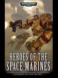 Heroes of the Space Marines (Warhammer 40,000 Novels)