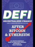 Decentralized Finance (DeFi) Learn to Borrow, Lend, Trade, Save, and Invest after Bitcoin & Ethereum in Cryptocurrency Peer to Peer (P2P) Lending, Inv